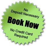 No Deposit Necessary, No Credit Card Required, Book Now